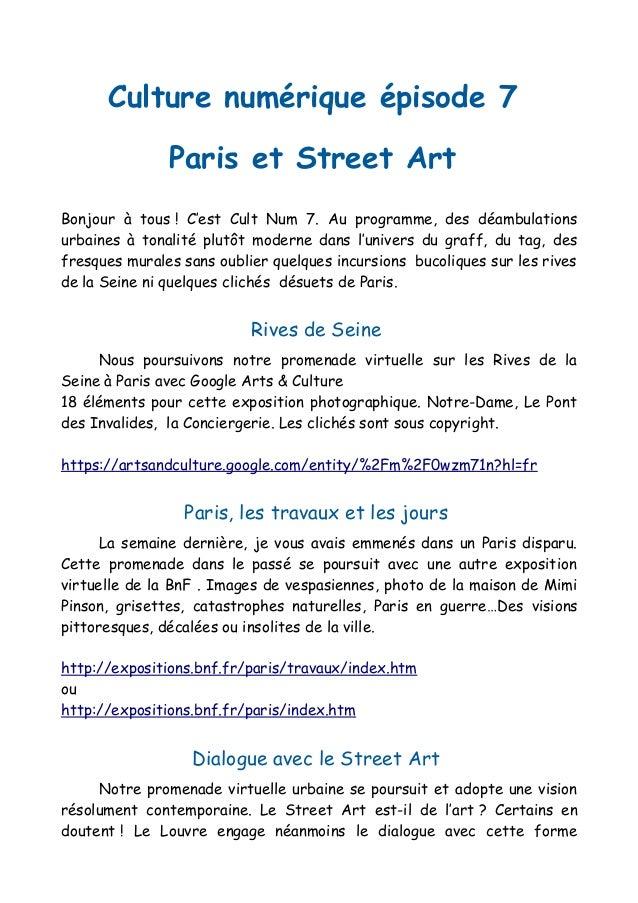Culture numérique épisode 7 Paris et Street Art Bonjour à tous ! C'est Cult Num 7. Au programme, des déambulations urbaine...