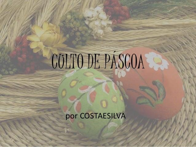 CULTO DE PÁSCOA por COSTAESILVA