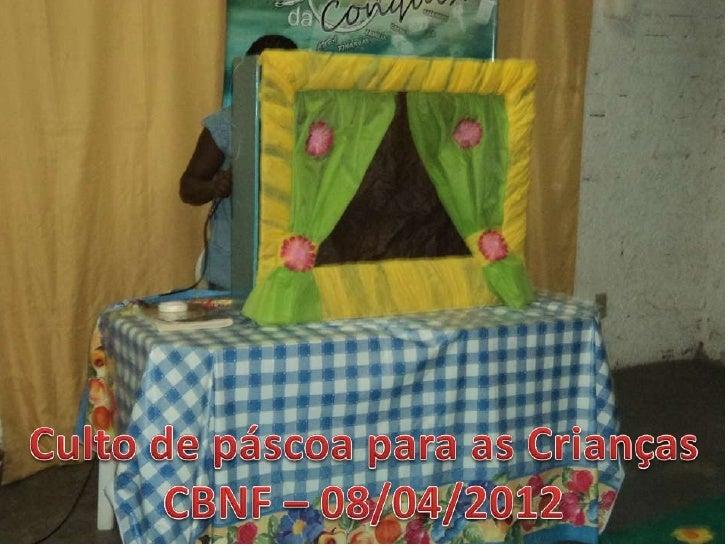 Culto de páscoa das crianças em abril de 2012 na CBNF