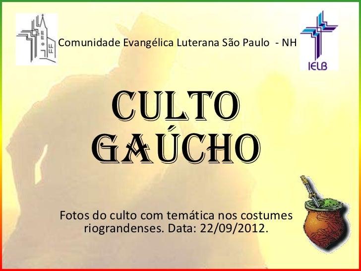 Comunidade Evangélica Luterana São Paulo - NH       Culto      GaúchoFotos do culto com temática nos costumes    riogrande...