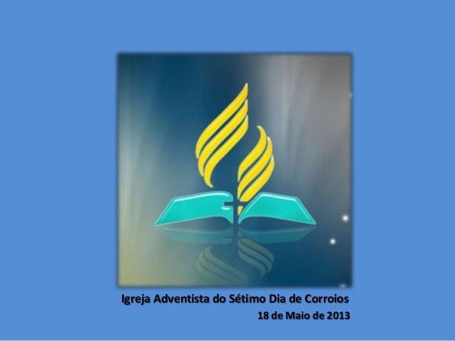 Igreja Adventista do Sétimo Dia de Corroios18 de Maio de 2013