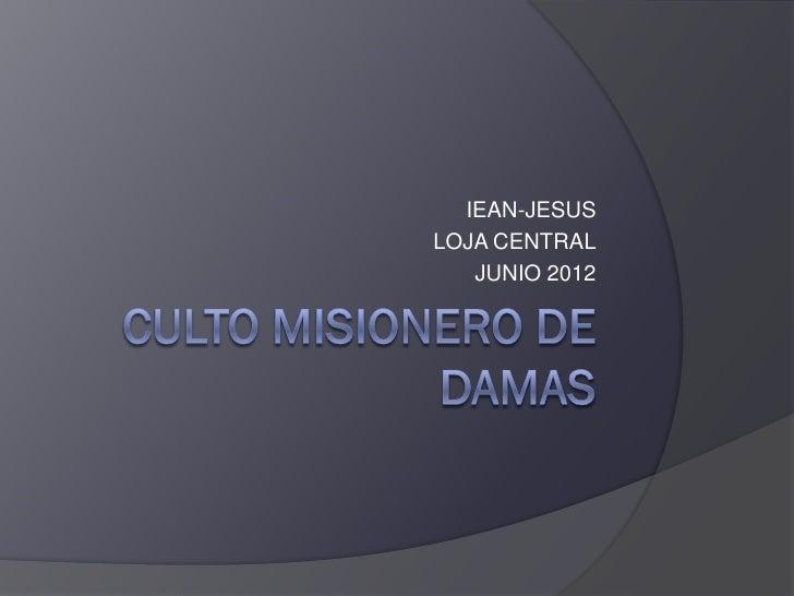 IEAN-JESUSLOJA CENTRAL   JUNIO 2012