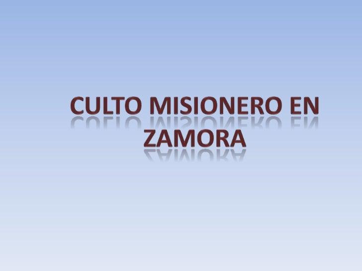 CULTO MISIONERO EN ZAMORA<br />