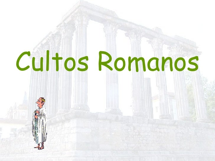 Cultos Romanos