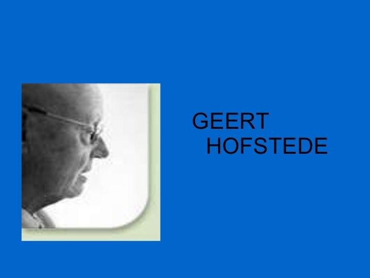 <ul><li>GEERT HOFSTEDE </li></ul>