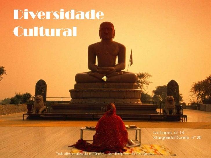 DiversidadeCultural                                                            Ivo Lopes, nº 14                           ...