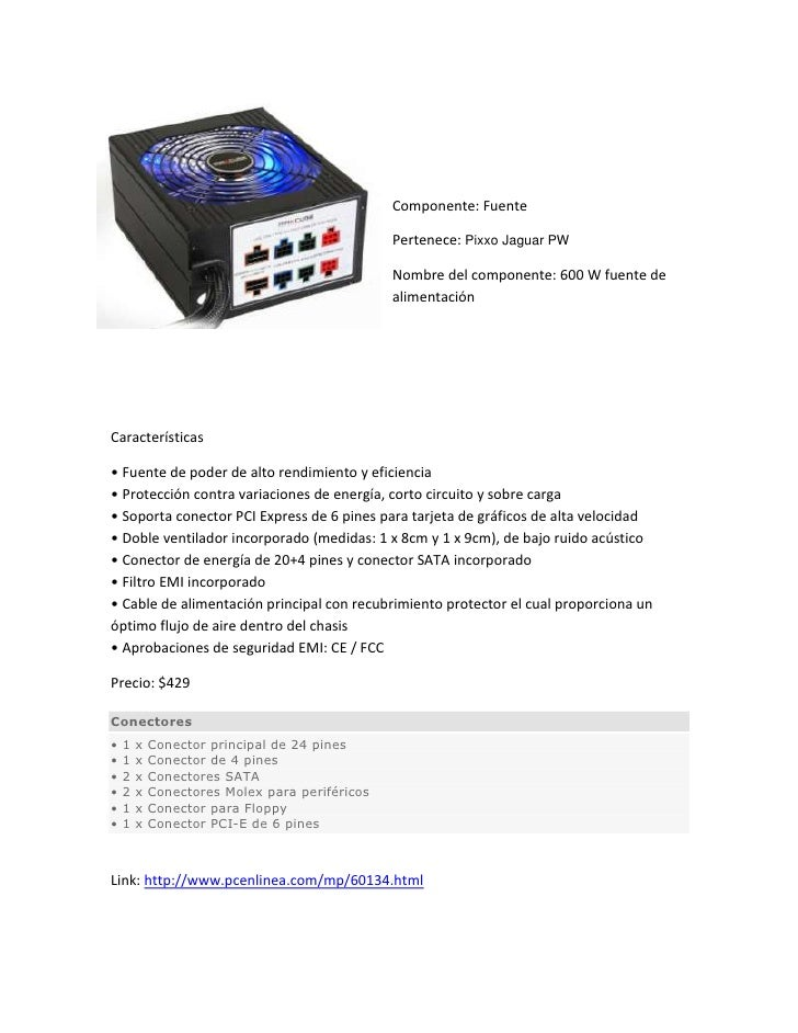 -1346202984500<br />Componente: Fuente<br />Pertenece: Pixxo Jaguar PW<br />Nombre del componente: 600 W fuente de aliment...