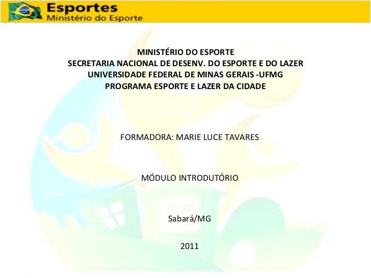 MINISTÉRIO DO ESPORTE SECRETARIA NACIONAL DE DESENV. DO ESPORTE E DO LAZER UNIVERSIDADE FEDERAL DE MINAS GERAIS -UFMG PROG...