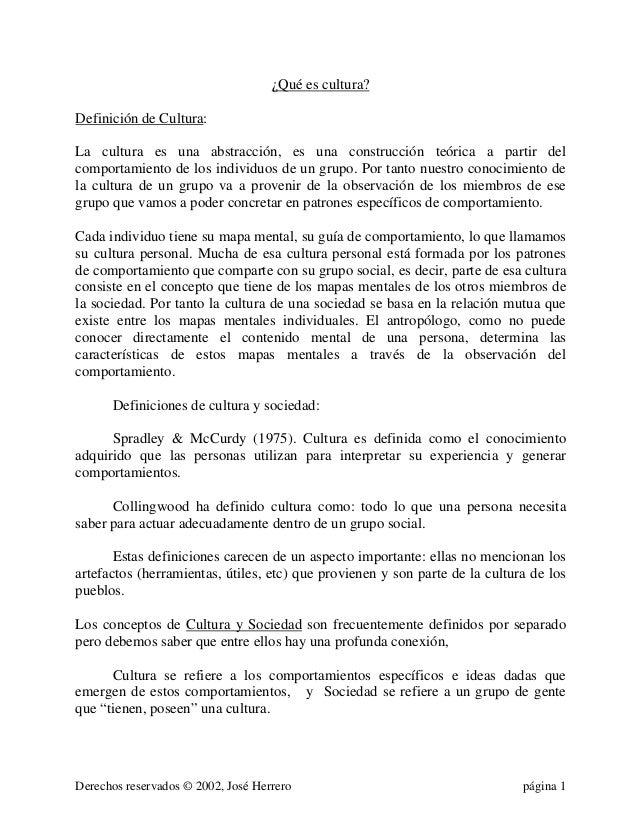 Derechos reservados © 2002, José Herrero página 1¿Qué es cultura?Definición de Cultura:La cultura es una abstracción, es u...