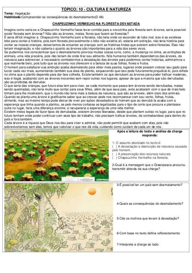 TÓPICO: 10 - CULTURA E NATUREZA Tema: Vegetação Habilidade:Compreender as conseqüências do desmatamento(D 48) CHAPEUZINHO ...