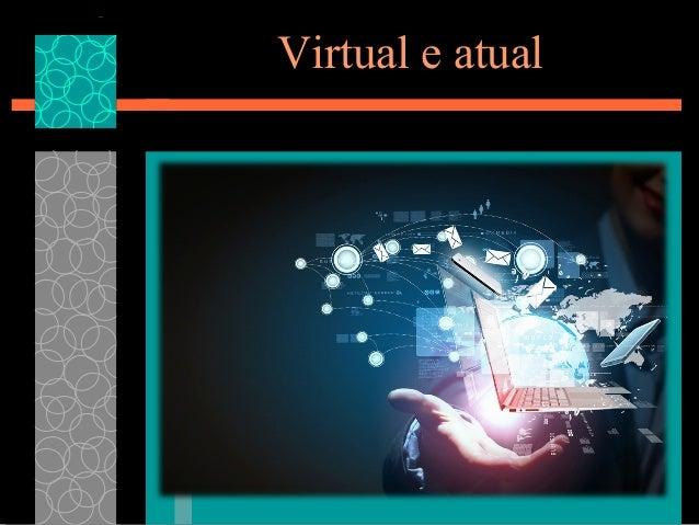 Virtual e atual