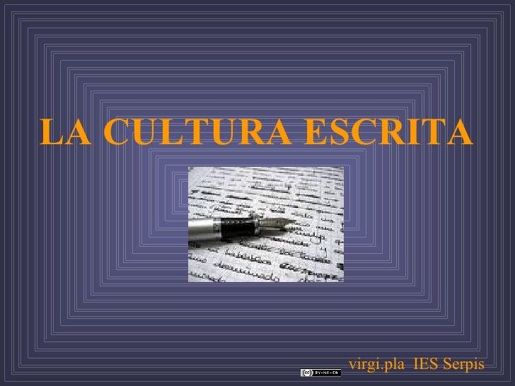 LA CULTURA ESCRITA virgi.pla  IES Serpis