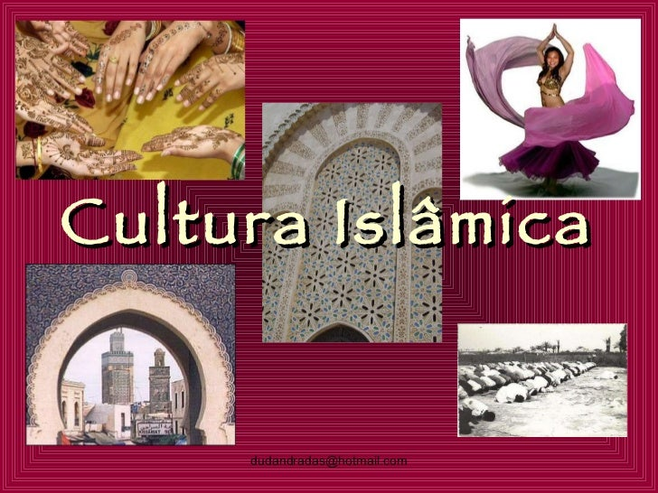 Cultura Islâmica [email_address]