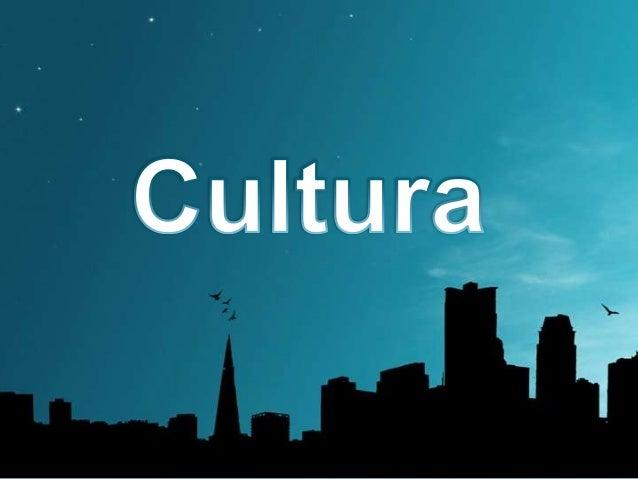 Se identifica pues con aquelloscomportamientos aprendidos de acuerdo acada grupo. Una cultura no es solo unalista de norma...