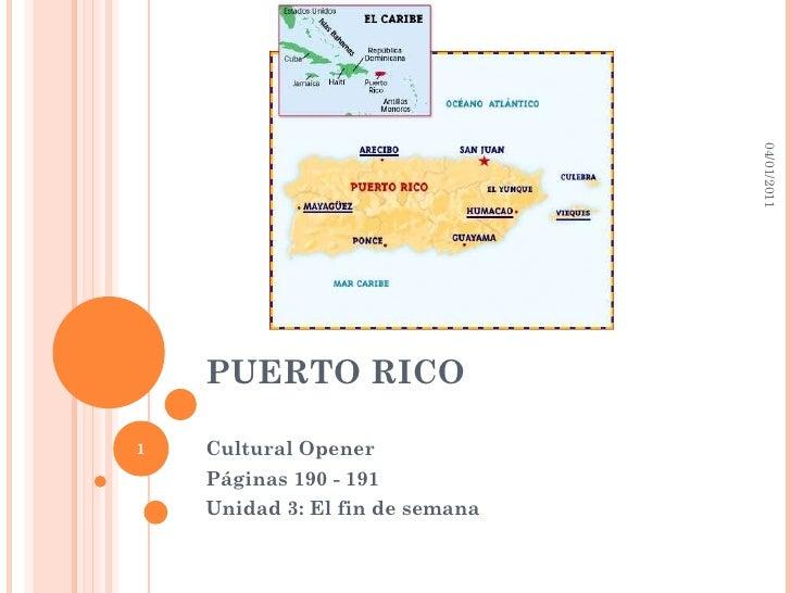 PUERTO RICO Cultural Opener Páginas 190 - 191 Unidad 3: El fin de semana 04/01/2011