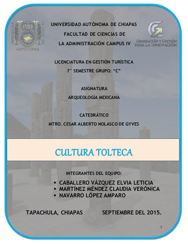 1 UNIVERSIDAD AUTÓNOMA DE CHIAPAS FACULTAD DE CIENCIAS DE LA ADMINISTRACIÓN CAMPUS IV LICENCIATURA EN GESTIÓN TURÍSTICA 7°...
