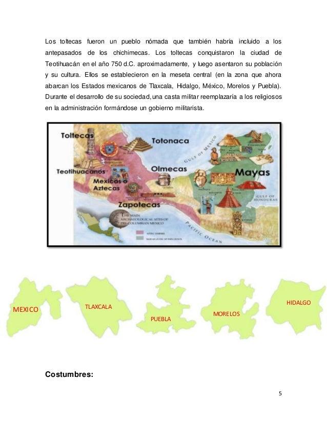 5 Los toltecas fueron un pueblo nómada que también habría incluido a los antepasados de los chichimecas. Los toltecas conq...