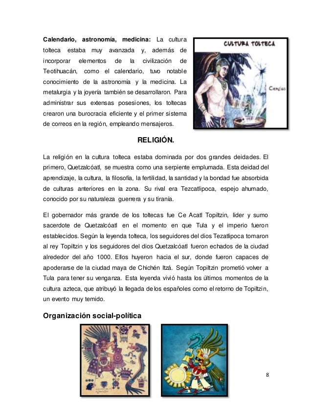 8 Calendario, astronomía, medicina: La cultura tolteca estaba muy avanzada y, además de incorporar elementos de la civiliz...