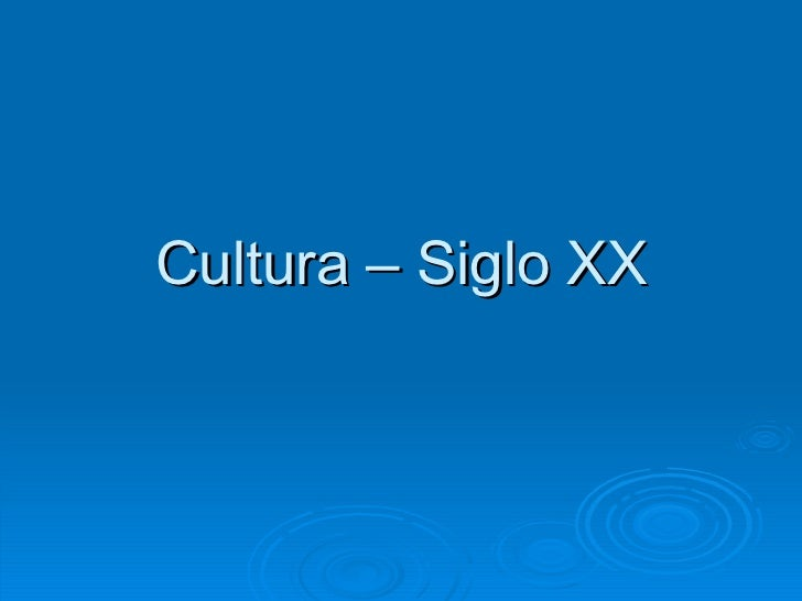 Cultura – Siglo XX