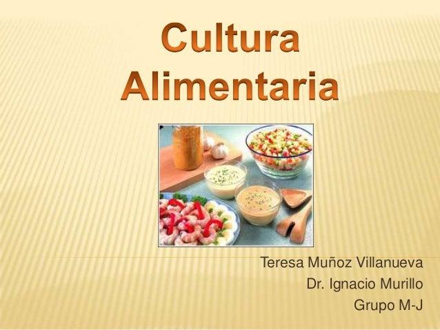 Teresa Muñoz Villanueva Dr. Ignacio Murillo Grupo M-J