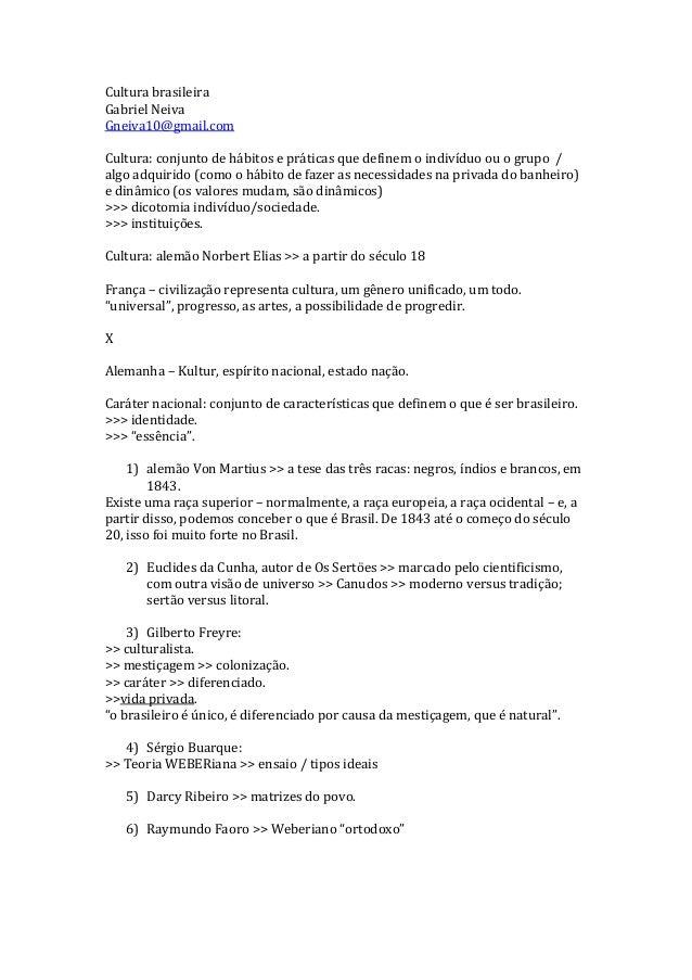Cultura brasileira Gabriel Neiva Gneiva10@gmail.com Cultura: conjunto de hábitos e práticas que definem o indivíduo ou o g...