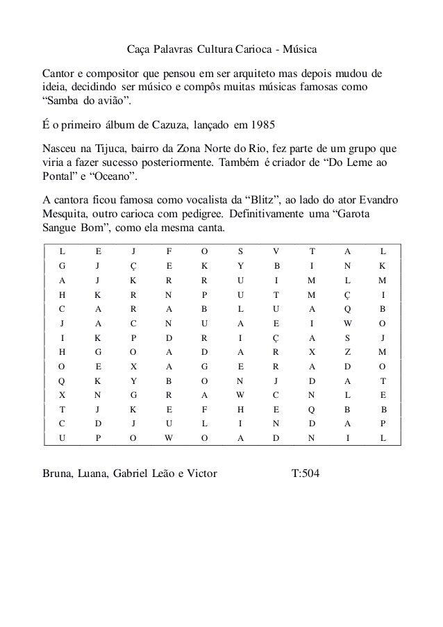 Caça Palavras Cultura Carioca - Música Cantor e compositor que pensou em ser arquiteto mas depois mudou de ideia, decidind...