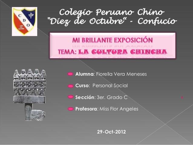 "Colegio Peruano Chino""Diez de Octubre"" - Confucio      Alumna: Fiorella Vera Meneses      Curso: Personal Social      Secc..."