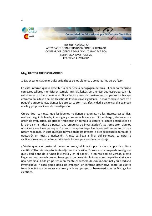 1 PROPUESTA DIDÁCTICA ACTIVIDADES DE INVESTIGACION CON EL ALUMNADO CONTENEDOR: OTROS TEMAS DE CULTURA CIENTIFICA ESTRATEGI...