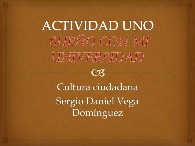 Cultura ciudadana Sergio Daniel Vega Domínguez