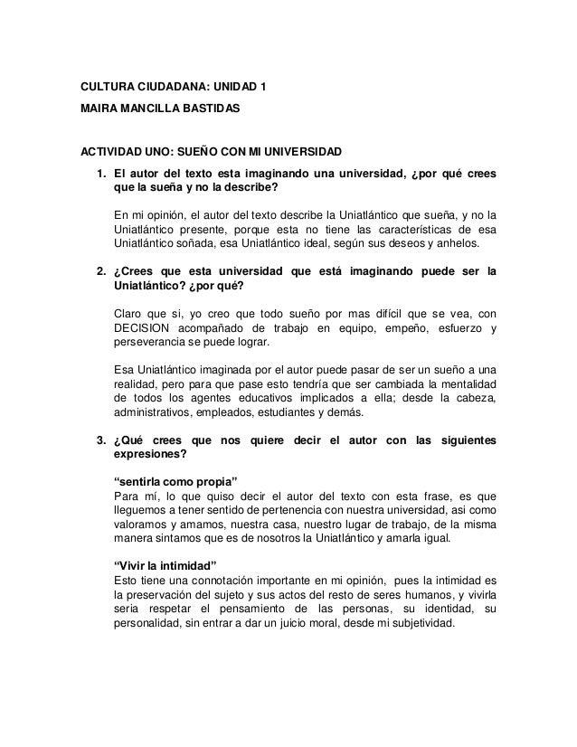 CULTURA CIUDADANA: UNIDAD 1 MAIRA MANCILLA BASTIDAS ACTIVIDAD UNO: SUEÑO CON MI UNIVERSIDAD 1. El autor del texto esta ima...