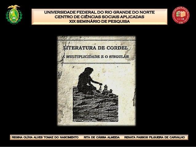 UNIVERSIDADE FEDERAL DO RIO GRANDE DO NORTE CENTRO DE CIÊNCIAS SOCIAIS APLICADAS XIX SEMINÁRIO DE PESQUISA REGINA OLÍVIA A...