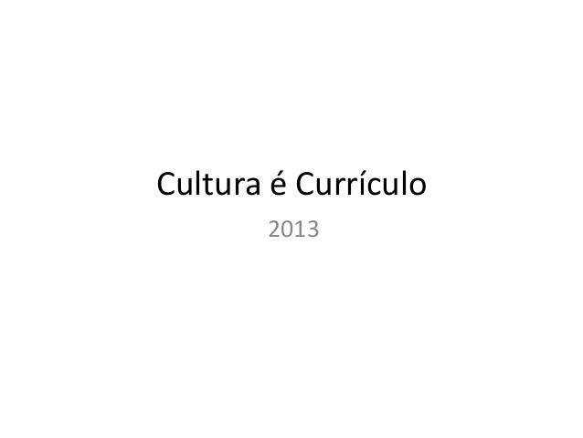 Cultura é Currículo 2013