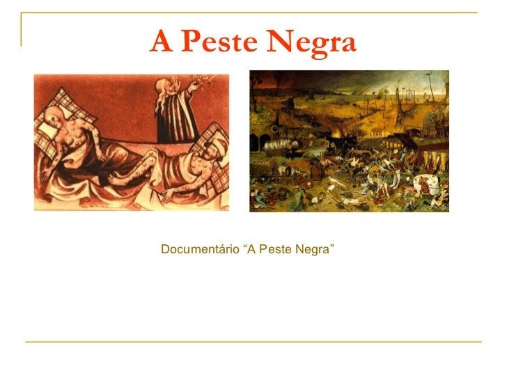 """A Peste NegraDocumentário """"A Peste Negra"""""""