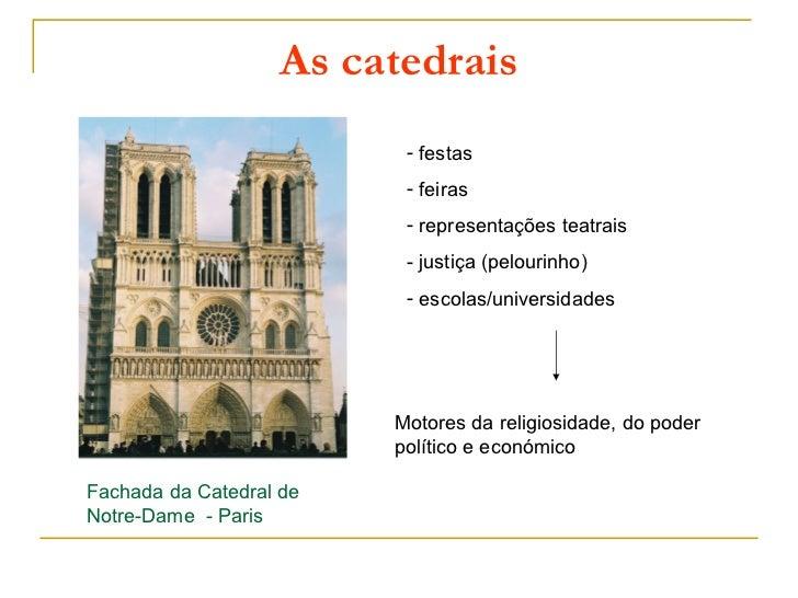 As catedrais                          - festas                          - feiras                          - representações...