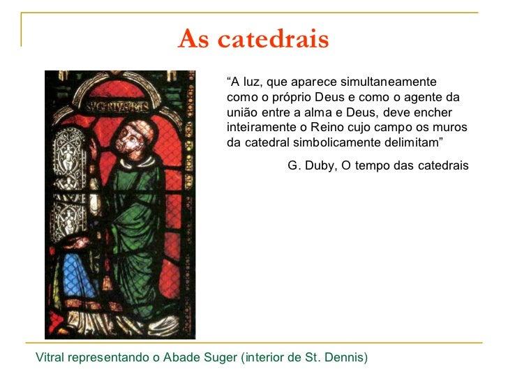 "As catedrais                                  ""A luz, que aparece simultaneamente                                  como o ..."