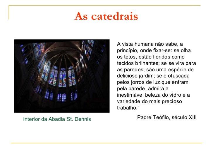 As catedrais                                A vista humana não sabe, a                                princípio, onde fixa...