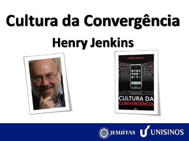 Cultura da Convergência      Henry Jenkins