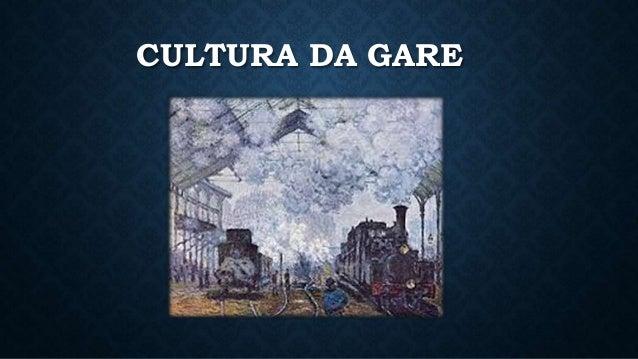 CULTURA DA GARE