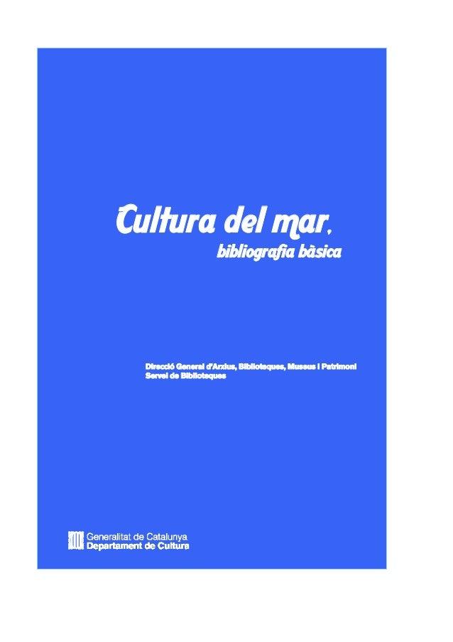 Cultura bibliografia bàsica del mar, Direcció General d'Arxius, Biblioteques, Museus i Patrimoni Servei de Biblioteques