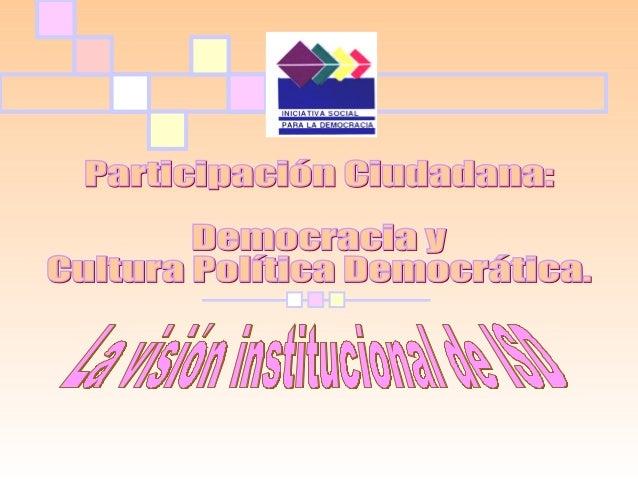 Cultura y democracia Cultura: Esta constituida por objetos materiales, actos, creencias y formas de conocimiento que funci...