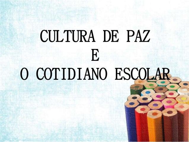CULTURA DE PAZ E O COTIDIANO ESCOLAR