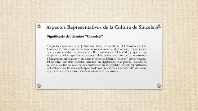 """Aspectos Representativos de la Cultura de Sincelejo Según lo expresado por J. Santana Vega, en su libro """"El Mundo de Las C..."""