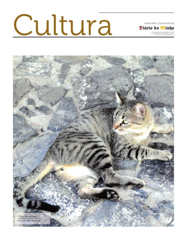 Cultura QUARTA-FEIRA • 5 DE JUNHO DE 2013Diário do MinhoEste suplemento faz parte da edição n.º 29971de 5 de junho de 2013...