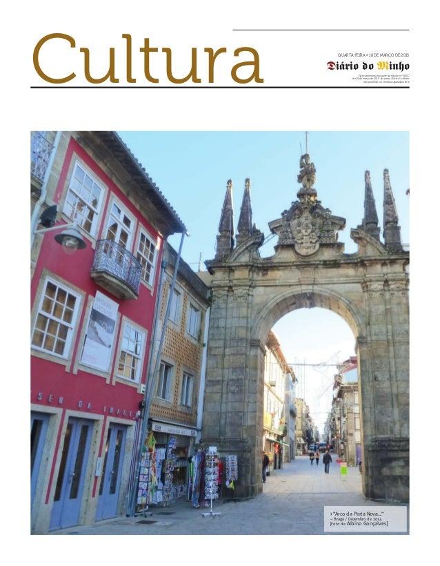 Cultura QUARTA-FEIRA • 18 DE MARÇO DE 2015 Diário do Minho Este suplemento faz parte da edição n.º 30617 de 18 de março de...