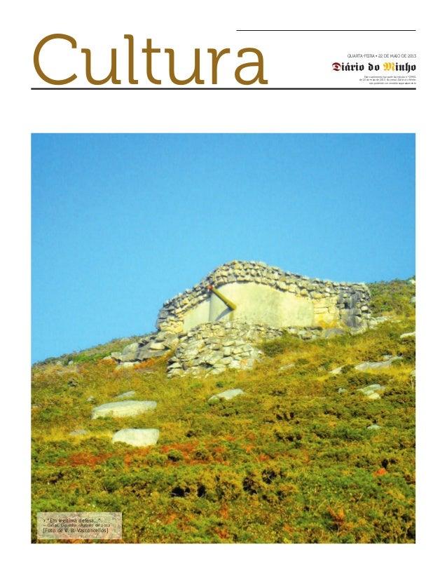 Cultura QUARTA-FEIRA • 22 DE MAIO DE 2013Diário do MinhoEste suplemento faz parte da edição n.º 29951de 22 de maio de 2013...