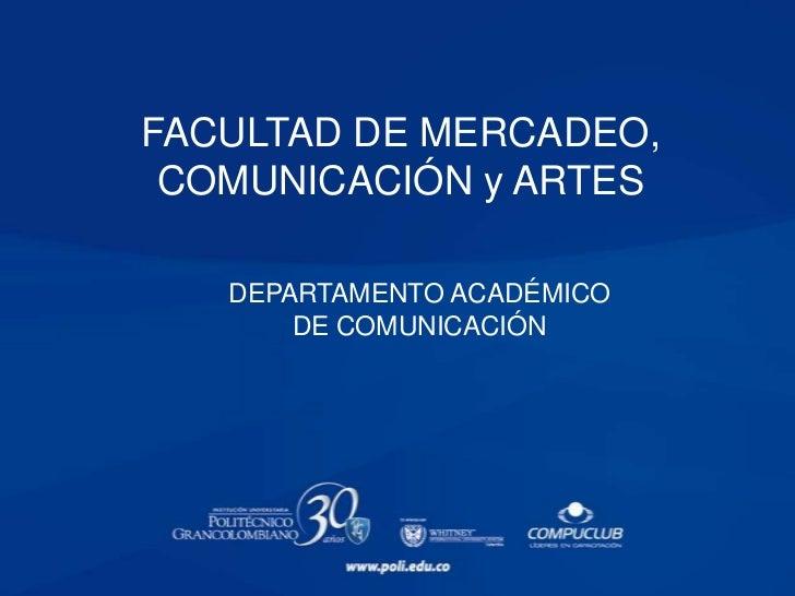 FACULTAD DE MERCADEO, COMUNICACIÓN y ARTES   DEPARTAMENTO ACADÉMICO       DE COMUNICACIÓN