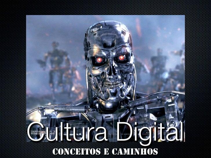 Cultura Digital  conceitos e caminhos