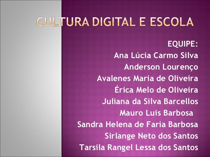 EQUIPE:           Ana Lúcia Carmo Silva              Anderson Lourenço     Avalenes Maria de Oliveira           Érica Melo...