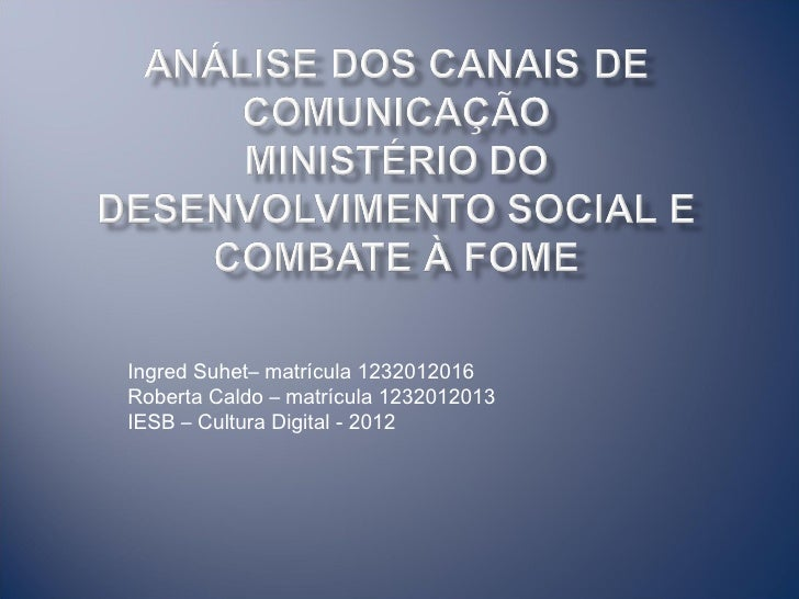 Ingred Suhet– matrícula 1232012016Roberta Caldo – matrícula 1232012013IESB – Cultura Digital - 2012