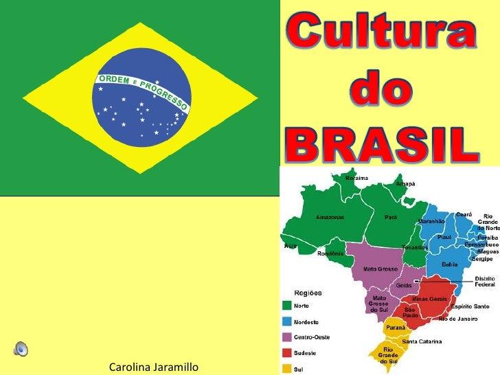 Cultura do<br />BRASIL<br />Carolina Jaramillo<br />